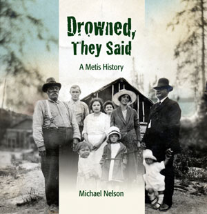Drowned, They Said – A Metis History