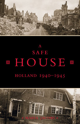 A Safe House: Holland 1940-1945