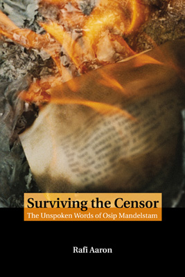 Surviving the Censor The Unspoken Words Of Osip Mandelstam