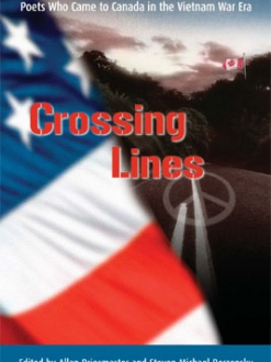 Crossing Lines . Poets Who Came to Canada in the Vietnam War Era
