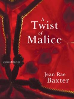 A Twist of Malice